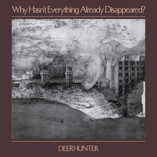 "James Lepinsky is Listening: Deerhunter – ""Why Hasn't Everything Already Disappared?"""