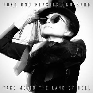 Yoko Ono & The Plastic Ono Band ‰ÛÒ Take Me to the Land of Hell (Chimera Music)