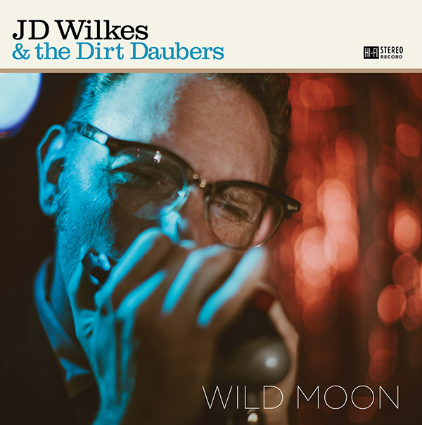 JD Wilkes & The Dirt Daubers ‰ÛÒ Wild Moon (Plowboy)