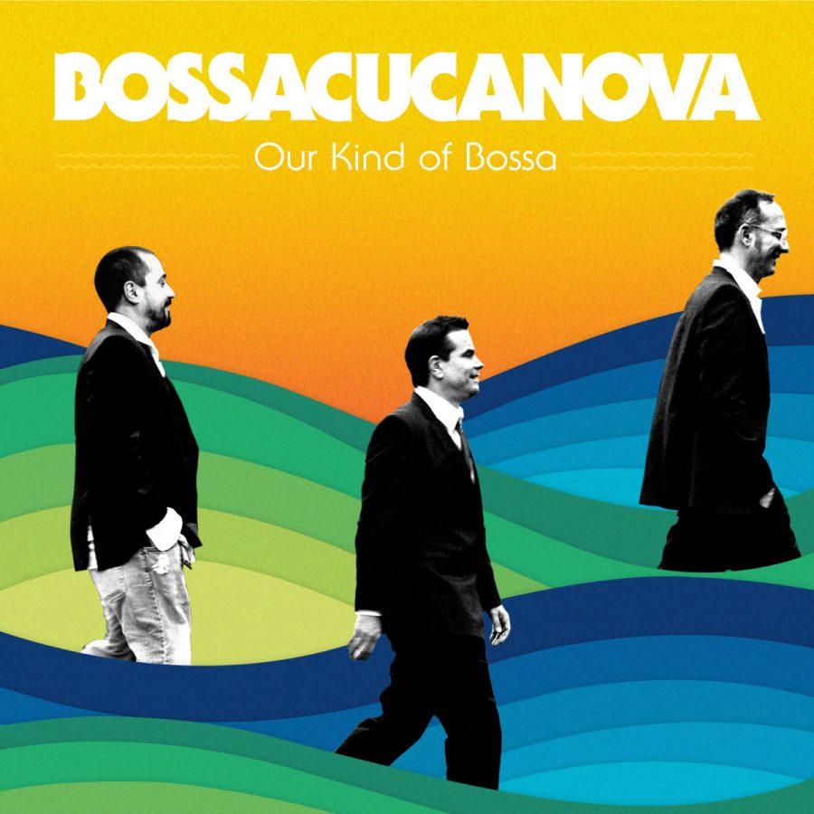 BossacucaNova - Our Kind Of Bossa (Six Degrees)