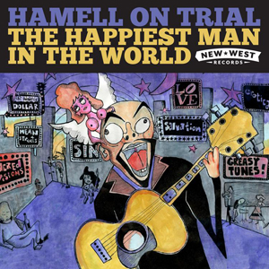 Hamell On Trial ‰ÛÒ The Happiest In The World (New West)