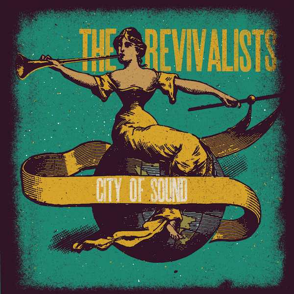 The Revivalists ‰ÛÒ City of Sounds (Wind-Up)