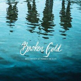 Broken Gold - Residency At Hundo Beach (End Sounds)