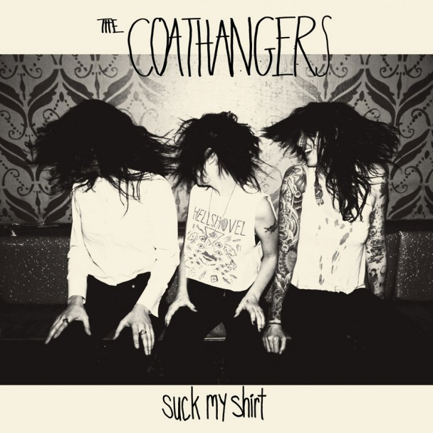 The Coathangers-Suck My Shirt (Suicide Squeeze)