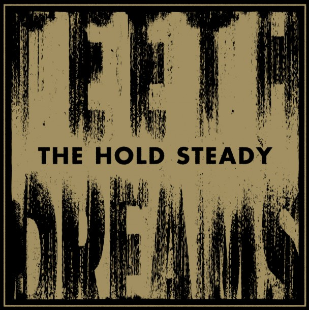 The Hold Steady ‰ÛÒ Teeth Dreams (Washington Square)