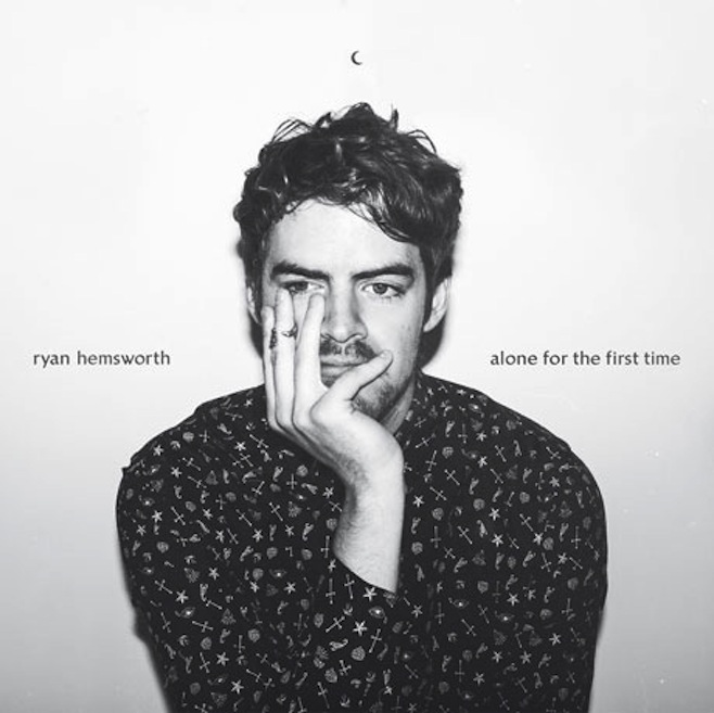 """Ryan Hemsworth, """"Alone for the First Time"""" (Last Gang Records/Secret Songs)"""