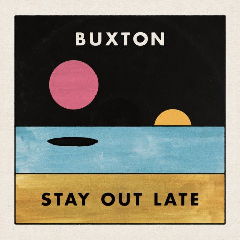 Buxton's Newest Album Stay Out Late