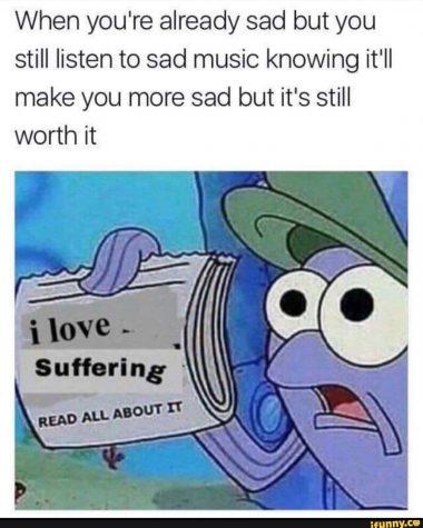 "Big Meme Moods: ""I Love Suffering"""