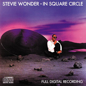 Headphoning It In: In Square Circle, a Stevie Wonder Masterpiece & Cornerstone of R&B